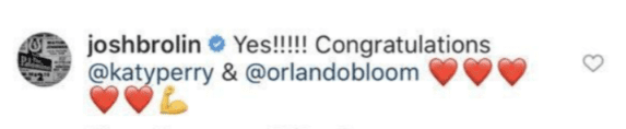 Josh Brolin's comment on Ryan Seacrest's Instagram Story post to congratulate Katy Perry and Orlando Bloom | Photo: instagram.com/ryanseacrest