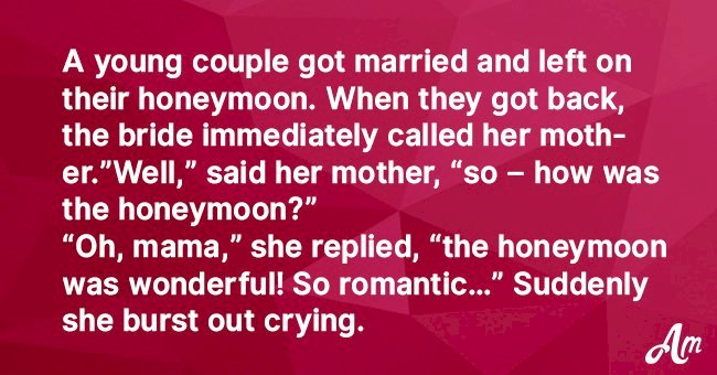 Bride complained about her new husband after the honeymoon