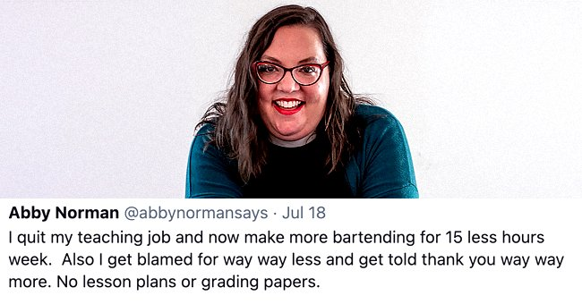 Abby Norman's viral tweet about why she left her teaching job to become a bartender | Photo: Facebook/abbynormansays