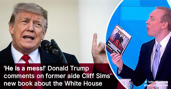 'He is a mess!' Donald Trump comments on former aide Cliff Sims' new book about the White House