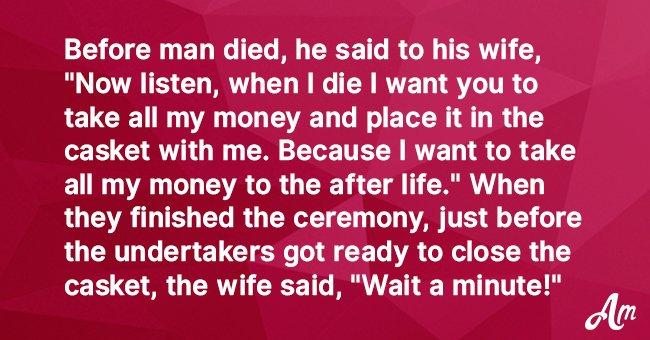 Joke: Man Demands Wife Bury Him with All His Money
