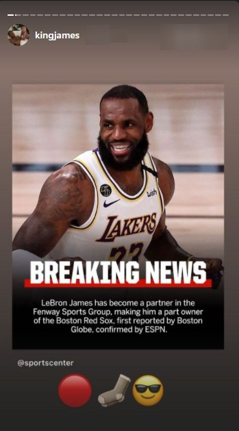 News of LeBron James becoming a partner in the Fenway Sports Group as seen on his Instagram Story | Photo: Instagram/kingjames