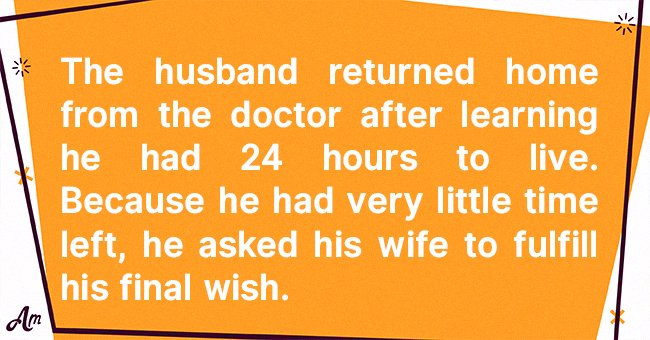 He wanted to spend his last day with his wife! | Photo: Amomama