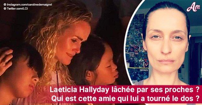 Laeticia Hallyday: cette amie proche qui a coupé les ponts avec elle l'année dernière