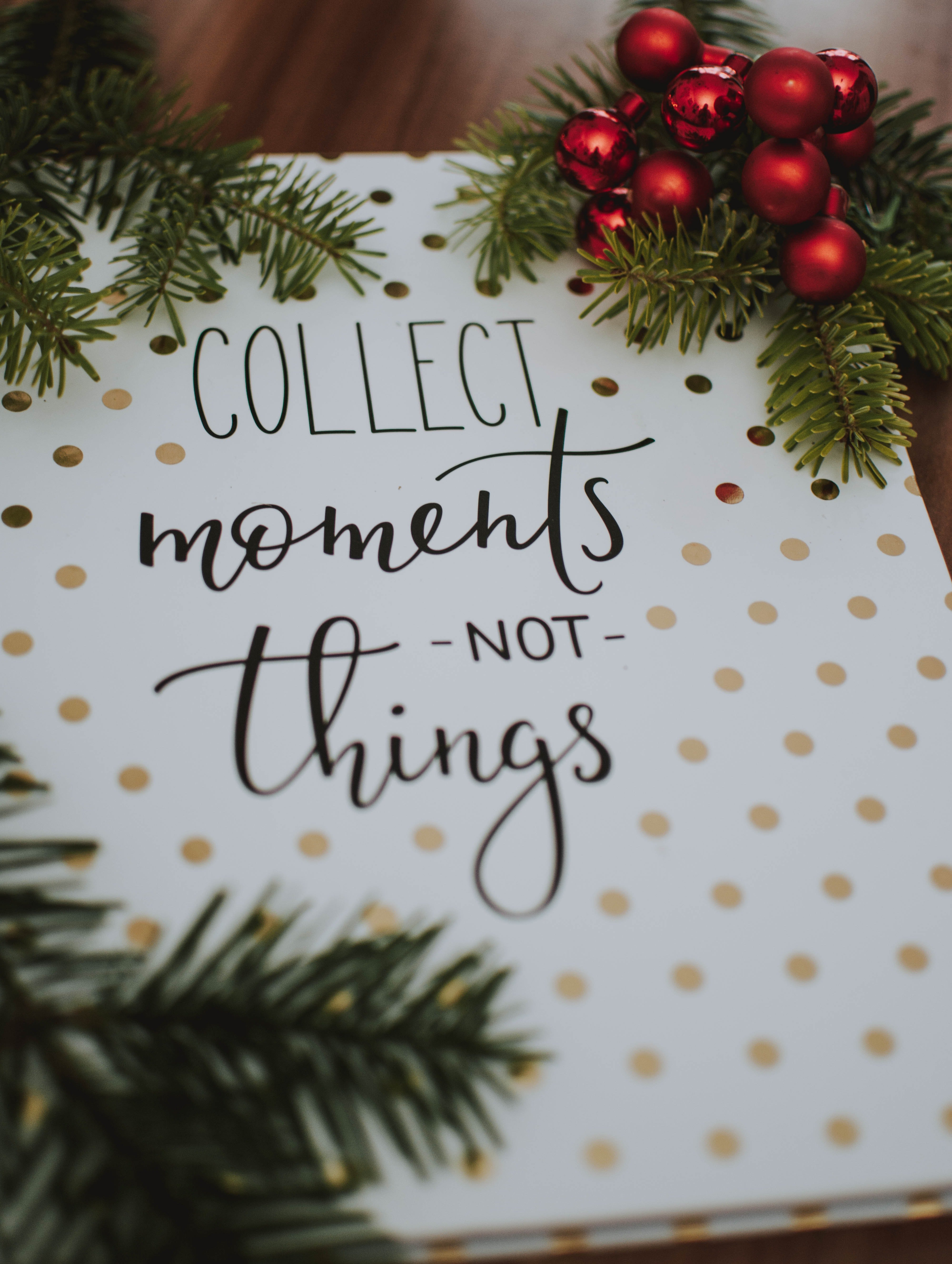 """Collect moments, not things"" card 