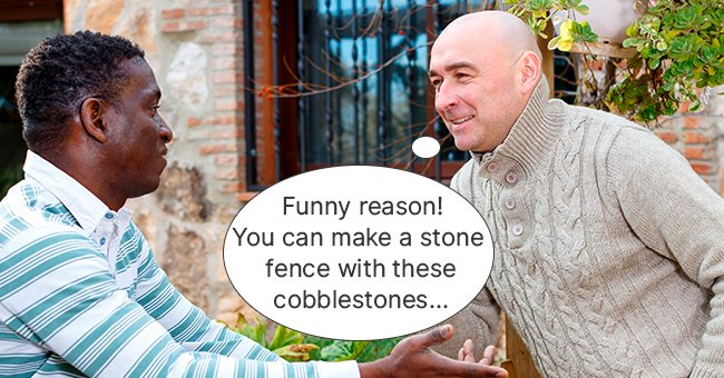 The contractor neighbor gave the man a suggestion regarding the cobblestones. | Photo: Shutterstock