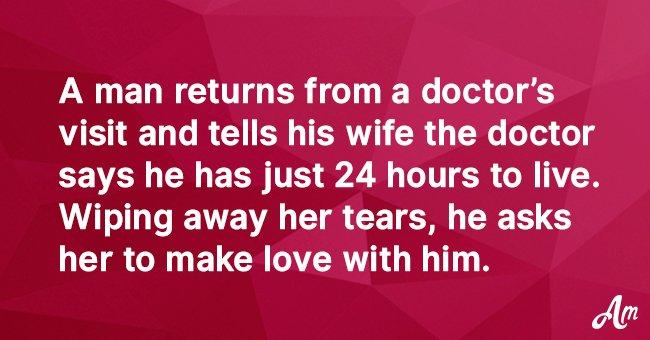 Joke: Husband Tells Wife He Has One Day to Live