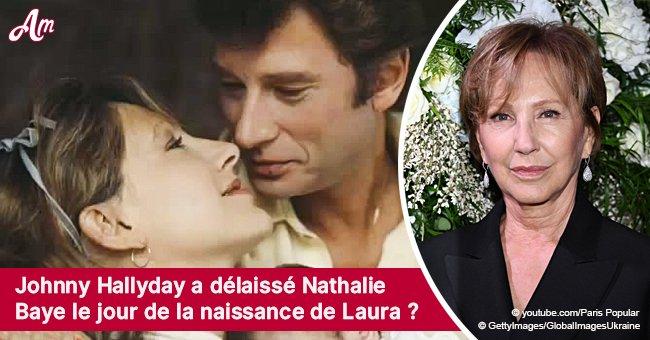 Johnny Hallyday a abandonné Nathalie Baye le jour où elle a donné naissance à Laura