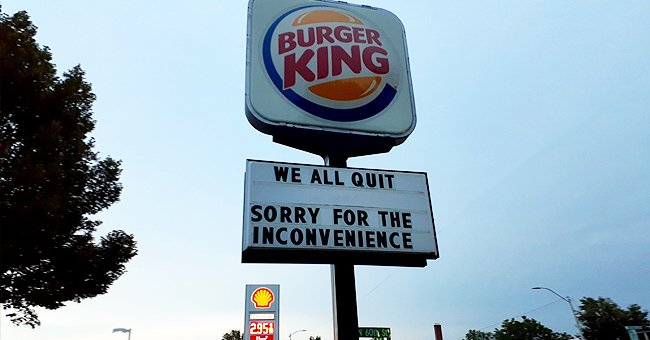 Burger King Workers Leave 'We All Quit' Message on Store Sign