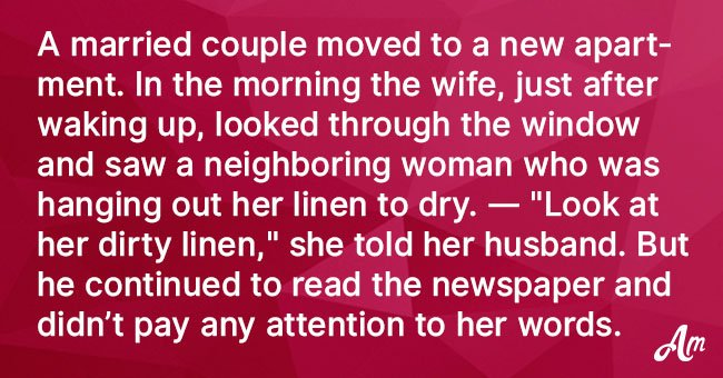 Joke: Wife Complains to Husband about a Neighbor's 'Dirty' Linen