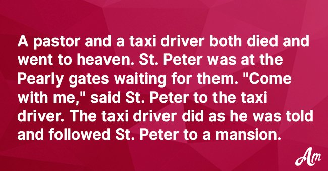 Joke: A Pastor and a Taxi Driver Both Died and Went to Heaven