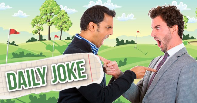 Daily Joke: Man Sees His Friends Being Upset With Each Other