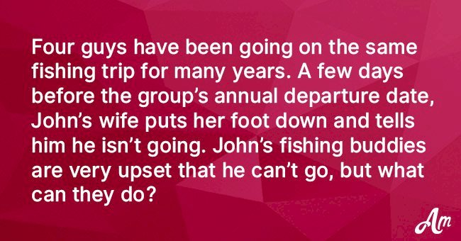 Wife forbids husband from going fishing