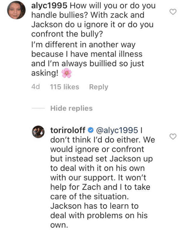 "Tori Roloff's response to one of the questions. Note: Tori meant ""wouldn't ignore or confront"" as she pointed out in another comment 