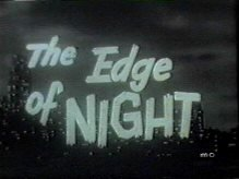 """Title card from """"The Edge of Night"""" (1956-1967). 