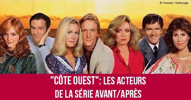 """""""Côte Ouest"""": Les acteurs de la série avant/après"""