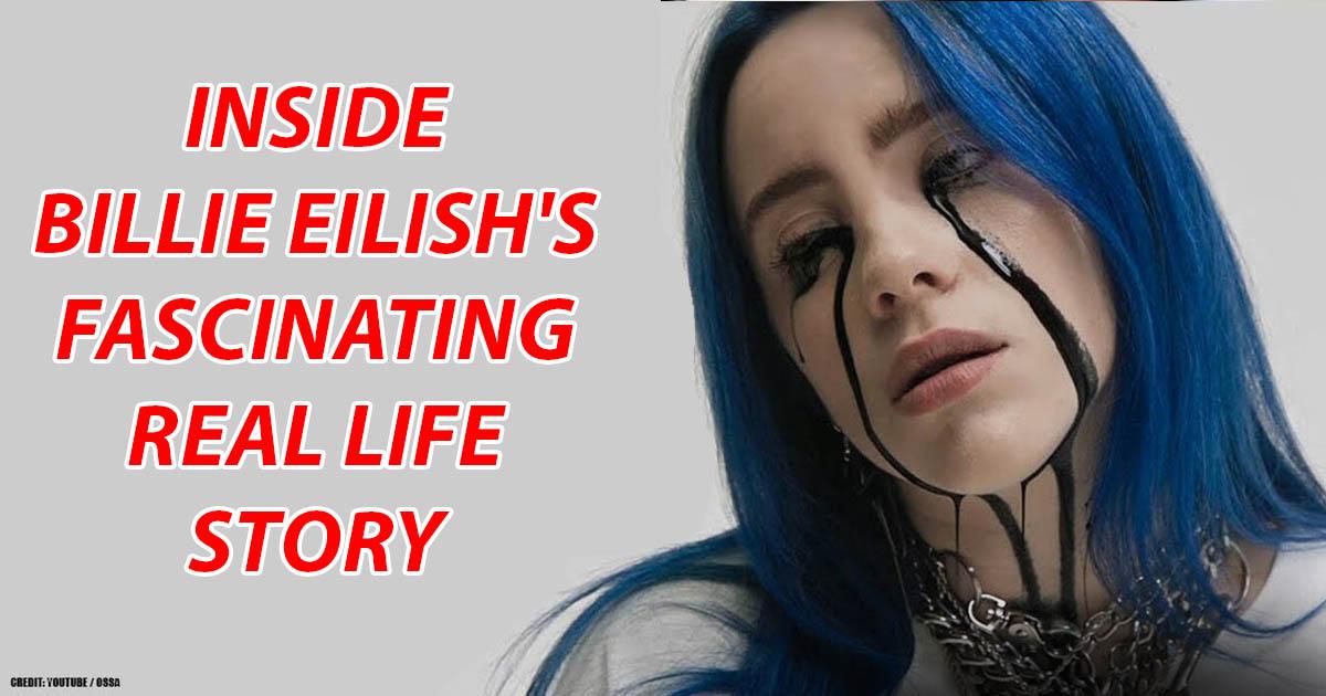 Inside Billie Eilish's Fascinating Real Life Story