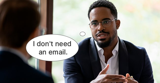 Well, there is a good reason he doesn't need an email | Photo: Shutterstock