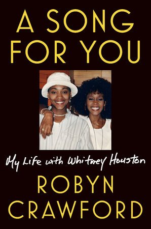 """Robyn Crawford's book """"A Song For You: my life with Whitney Houston""""/ Source: Random House"""