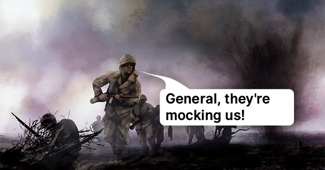 The General was in no mood for the enemy's taunts | Photo: Shutterstock