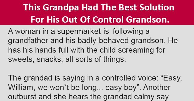 "Smart grandfather has the ""best"" solution for his out-of-control grandson"