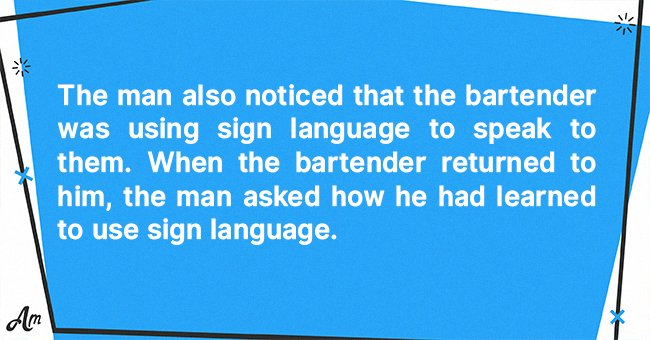 Daily Joke: A Man Noticed a Group of People Using Sign Language in a Bar