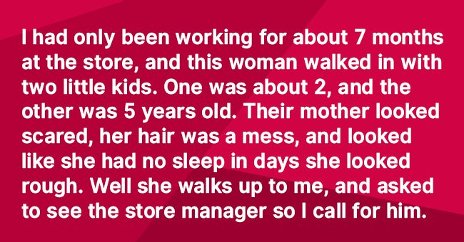Mom admits to a store manager how hungry her kids are
